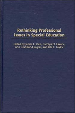 Rethinking Professional Issues in Special Education: _ 9781567506266