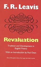 Revaluation: Tradition & Development in English Poetry - Leavis, F. R. / Dean, Paul