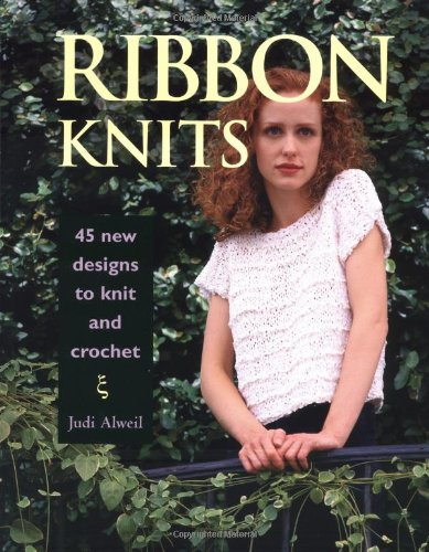 Ribbon Knits: 45 New Designs to Knit and Crochet 9781561582440