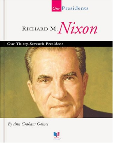 Richard M. Nixon: Our Thirty-Seventh President 9781567668711