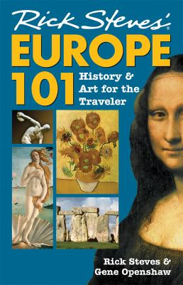 Rick Steves' Europe 101: History and Art for the Traveler 9781566915168