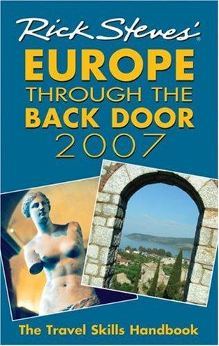 Rick Steves' Europe Through the Back Door 2007: The Travel Skills Handbook 9781566918084