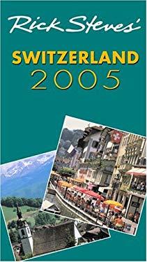 Rick Steves' Switzerland 2005 9781566918824