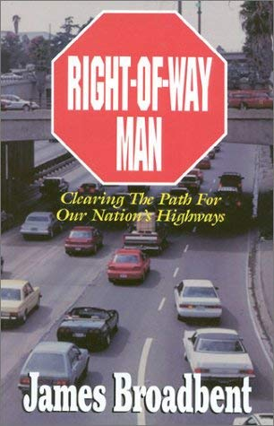 Right-Of-Way Man: Clearing the Path for Our Nations Highways 9781563150944