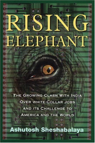 Rising Elephant: The Growing Clash with India Over White-Collar Jobs and Its Meaning for America and the World 9781567512953