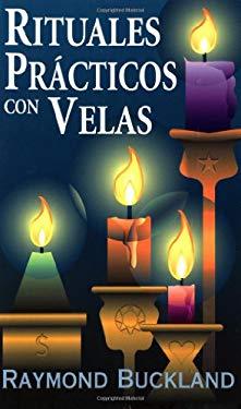 Rituales Practicos Con Velas = Practical Candleburning Rituals 9781567180961