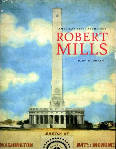 Robert Mills: America's First Architect 9781568982960