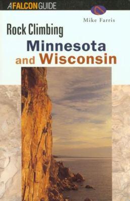 Rock Climbing Minnesota and Wisconsin 9781560449843