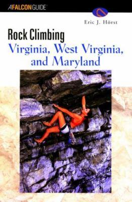 Rock Climbing Virginia, West Virginia, and Maryland 9781560448129