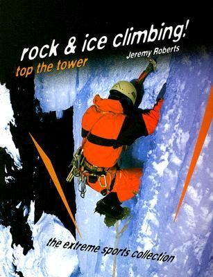 Rock & Ice Climbing! Top the Tower 9781562543013