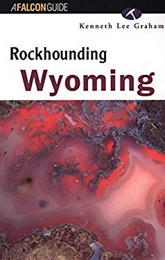 Rockhounding Wyoming 9781560444459