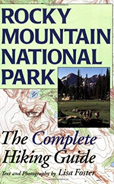 Rocky Mountain National Park: The Complete Hiking Guide 9781565795501