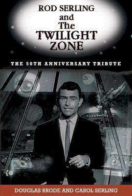 Rod Serling and the Twilight Zone: The 50th Anniversary Tribute 9781569803585
