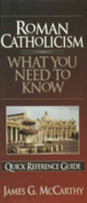 Roman Catholicism: What You Need to Know 9781565074293