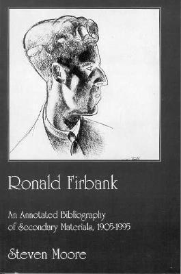 Ronald Firbank: An Annotated Bibliography of Secondary Materials, 1905-1995 9781564781338