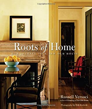 Roots of Home: Our Journey to a New Old House 9781561588671