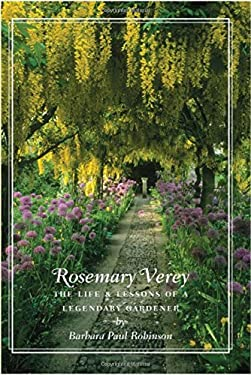 Rosemary Verey: The Life and Lessons of a Legendary Gardener 9781567924503