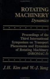 Rotating Machinery: Proceedings of the International Symposia on Transport Phenomena, Dynamics, and Design of 6935286