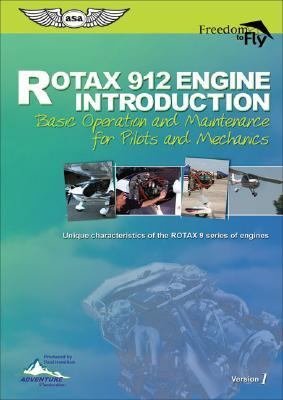 Rotax 912 Engine Introduction: Basic Operation and Maintenance for Pilots and Mechanics