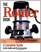 The Router Book: A Complete Guide to the Machine and Its Accessories 6950911