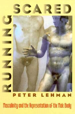 Running Scared: Masculinity and the Representation of the Male Body 9781566390996