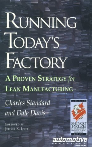 Running Today's Factory: A Proven Strategy for Lean Manufacturing 9781569902578