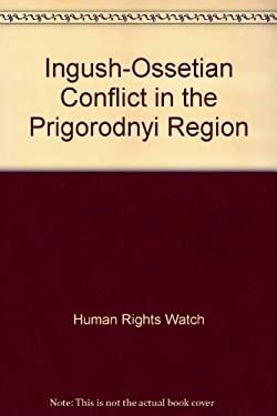 Russia: The Ingush-Ossetian Conflict in the Prigorodnyi Region