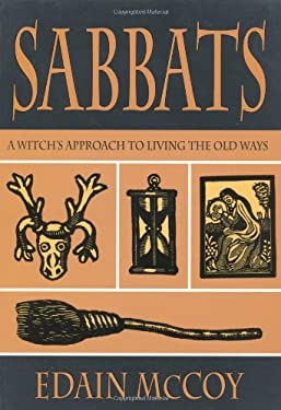 Sabbats: A Witch's Approach to Living the Old Ways 9781567186635