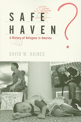 Safe Haven?: A History of Refugees in America 9781565493315