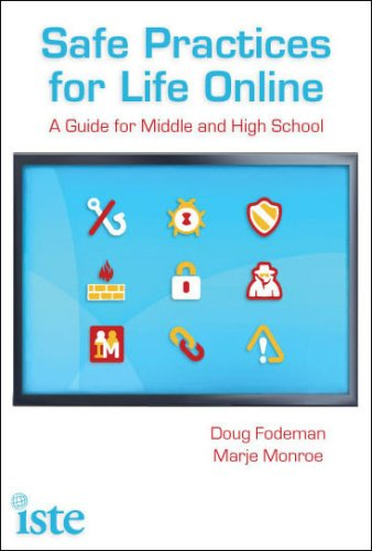 Safe Practices for Life Online: A Guide for Middle and High School 9781564842480
