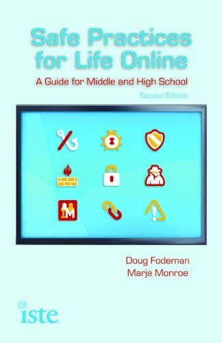 Safe Practices for Life Online: A Guide for Middle and High School 9781564843142