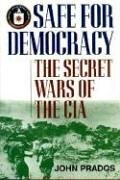 Safe for Democracy: The Secret Wars of the CIA 9781566635745