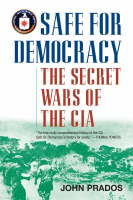 Safe for Democracy: The Secret Wars of the CIA 9781566638234