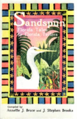 Sandspun: Florida Tales by Florida Tellers 9781561642427