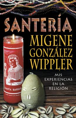 Santeria: Mis Experiences en la Religion = The Santeria Experience 9781567183351