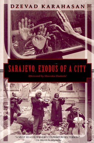 Sarajevo, Exodus of a City 9781568360577