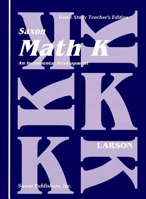 Saxon Math K Homeschool: Homeschool Teacher's Edition First Edition 1994 9781565770102