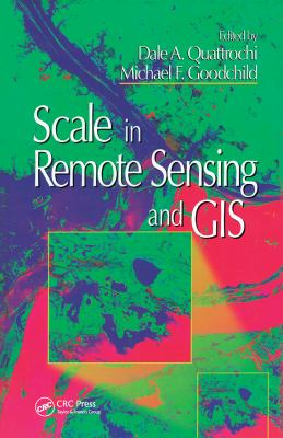 Scale in Remote Sensing and GIS 9781566701044