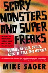 Scary Monsters and Super Freaks: Stories of Sex, Drugs, Rock 'n' Roll and Murder 6934320