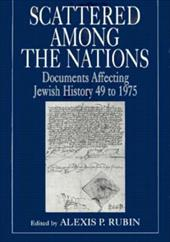 Scattered Among the Nations: Documents Affecting Jewish History, 49 to 1975 7025692