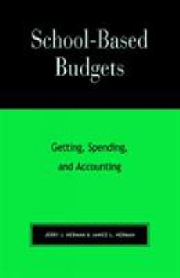 School-Based Budgets: Getting, Spending and Accounting 9781566765084