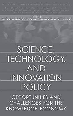 Science, Technology, and Innovation Policy: Opportunities and Challenges for the Knowledge Economy 9781567202717