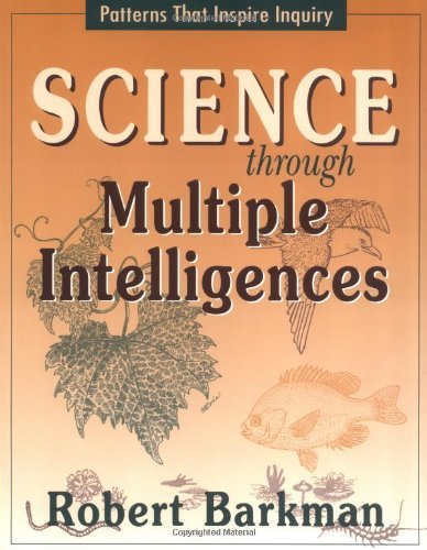Science Through Multiple Intelligences: Patterns That Inspire Inquiry 9781569760963