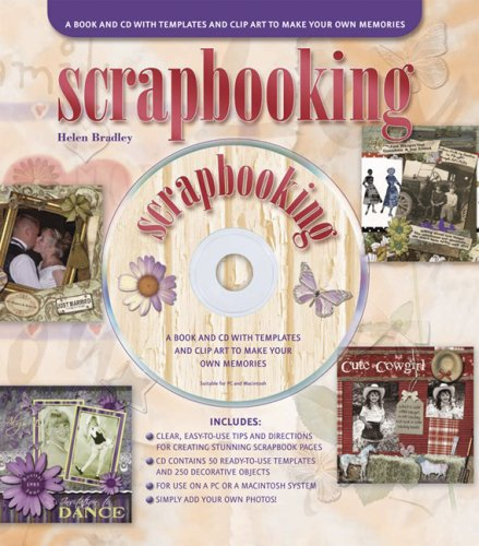 Scrapbooking: A Book and CD with Templates and Clip Art to Make Your Own Memories [With CD] 9781569069790