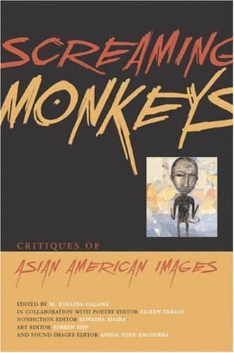 Screaming Monkeys: Critiques of Asian American Images 9781566891417
