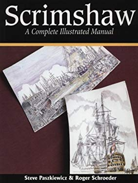 Scrimshaw: A Complete Illustrated Manual 9781565230958