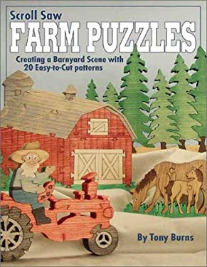 Scroll Saw Farm Puzzles: Creating a Barnyard Scene with 20 Easy-To-Cut Patterns 9781565231382