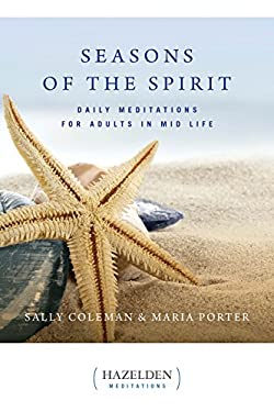 Seasons of the Spirit: Daily Meditations for Adults in Mid-Life 9781568380605