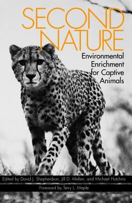 Second Nature: Environmental Enrichment for Captive Animals 9781560983972
