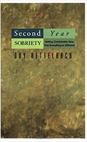 Second Year Sobriety: Getting Comfortable Now That Everything Is Different